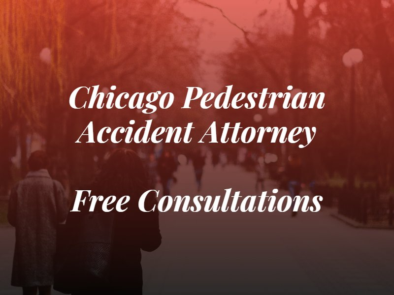 chicago pedestrian accident attorney & free consultations text on top of image people walking on a street
