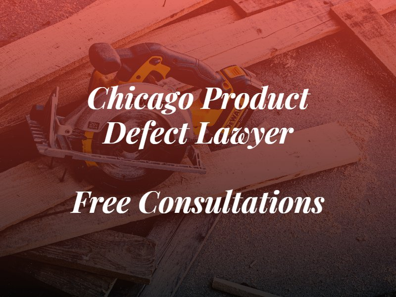 chicago product defect lawyer text with power tools in the background